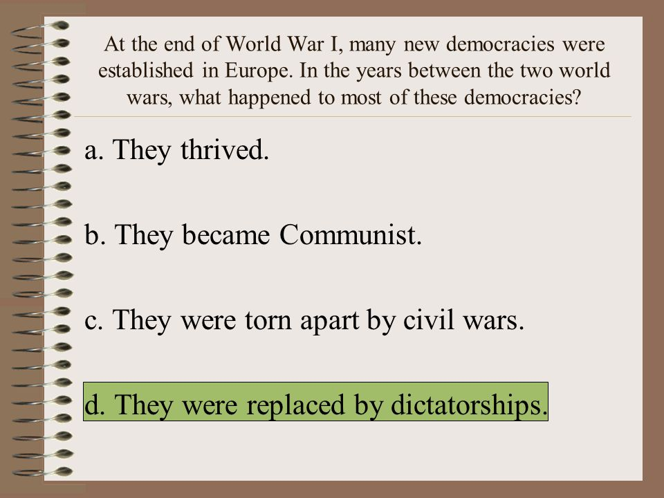 b. They became Communist. c. They were torn apart by civil wars.