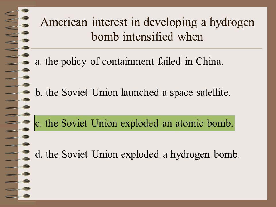 American interest in developing a hydrogen bomb intensified when