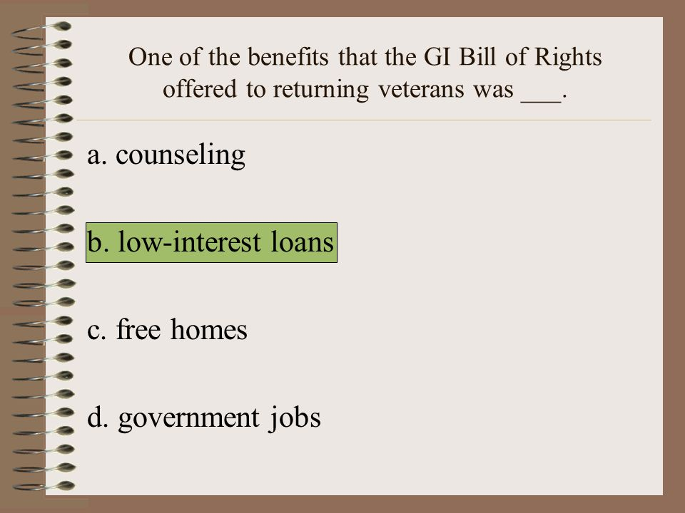 a. counseling b. low-interest loans c. free homes d. government jobs