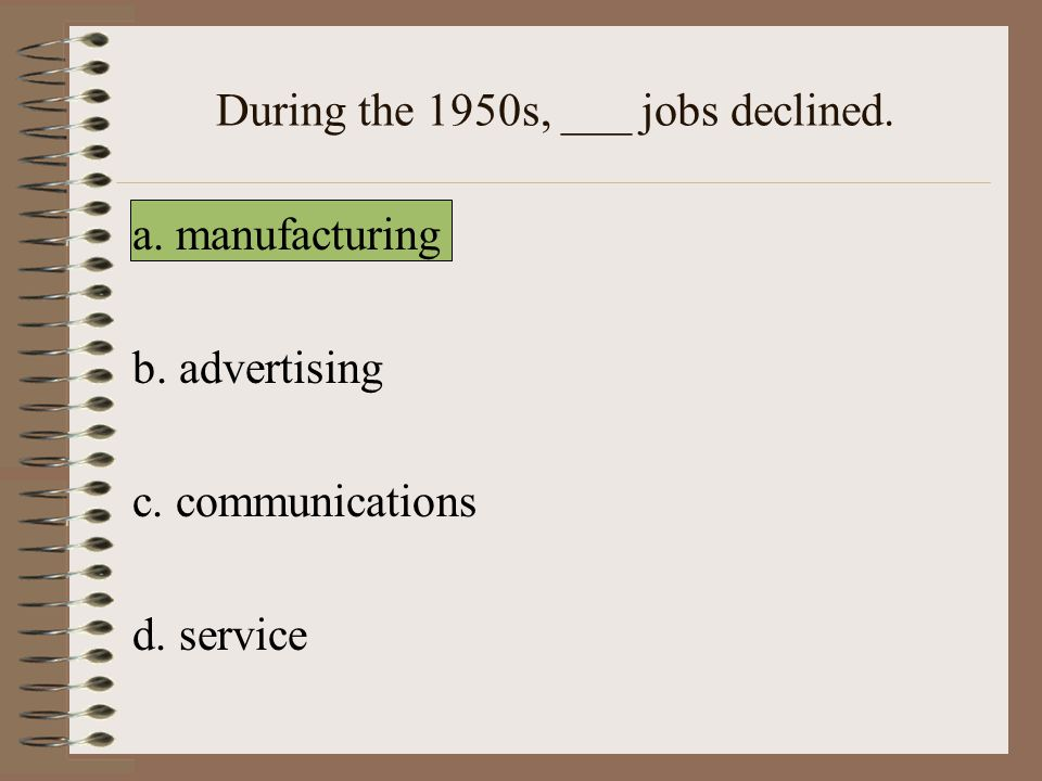 During the 1950s, ___ jobs declined.