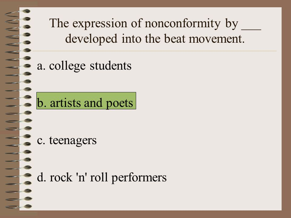 The expression of nonconformity by ___ developed into the beat movement.