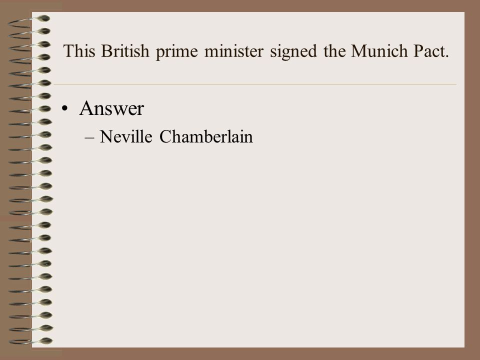This British prime minister signed the Munich Pact.
