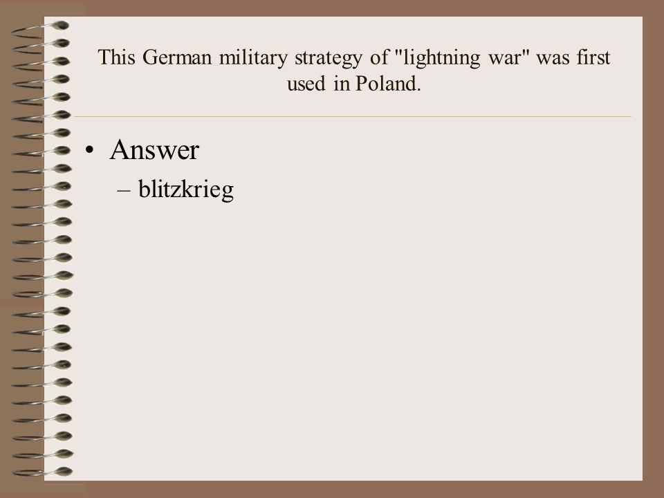 This German military strategy of lightning war was first used in Poland.