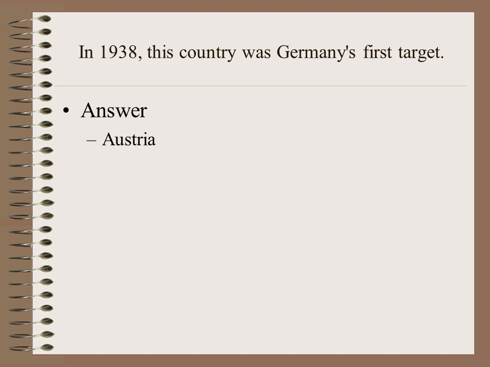 In 1938, this country was Germany s first target.