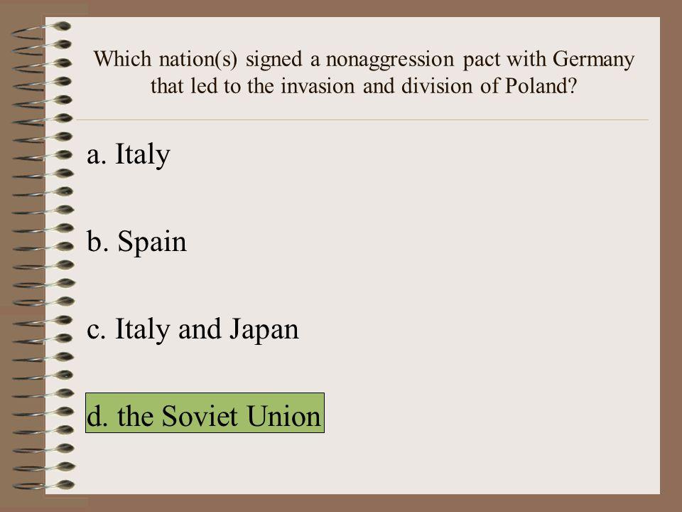 a. Italy b. Spain c. Italy and Japan d. the Soviet Union
