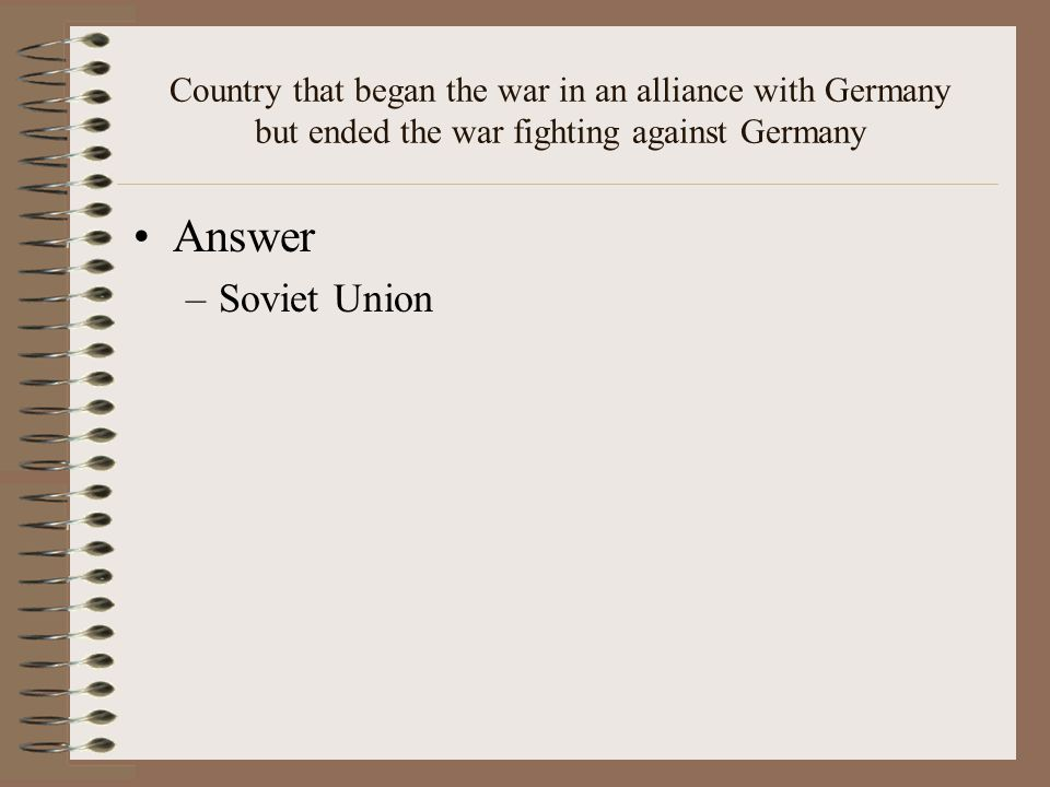 Country that began the war in an alliance with Germany but ended the war fighting against Germany