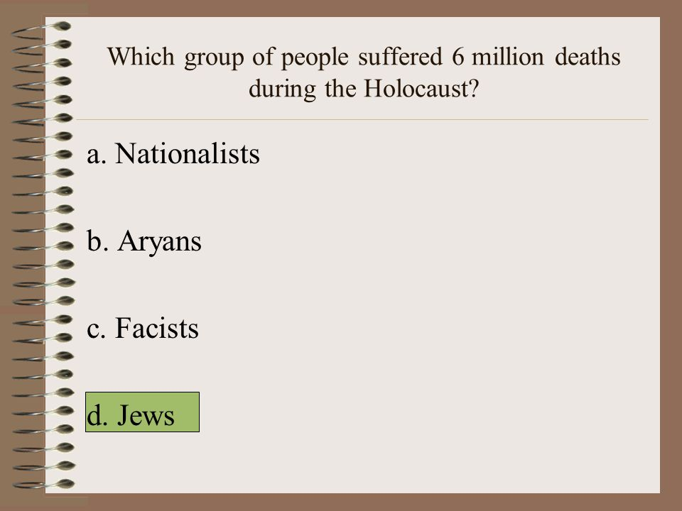 Which group of people suffered 6 million deaths during the Holocaust