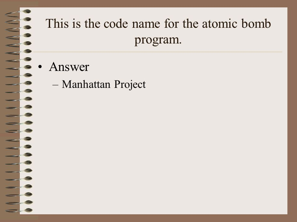 This is the code name for the atomic bomb program.