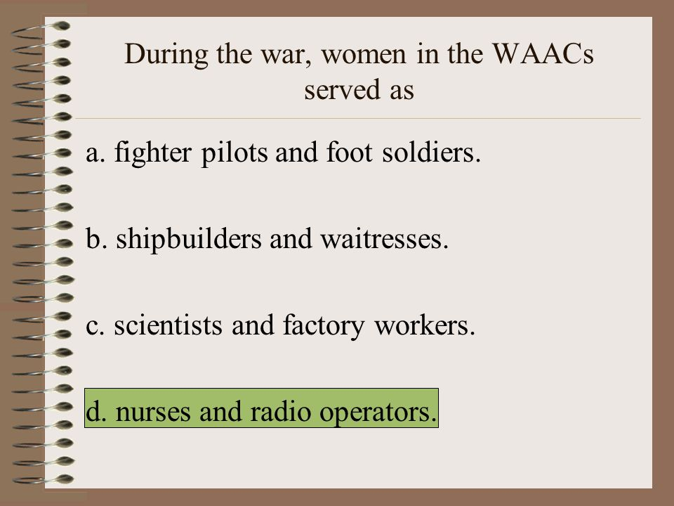 During the war, women in the WAACs served as