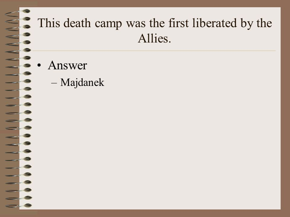 This death camp was the first liberated by the Allies.