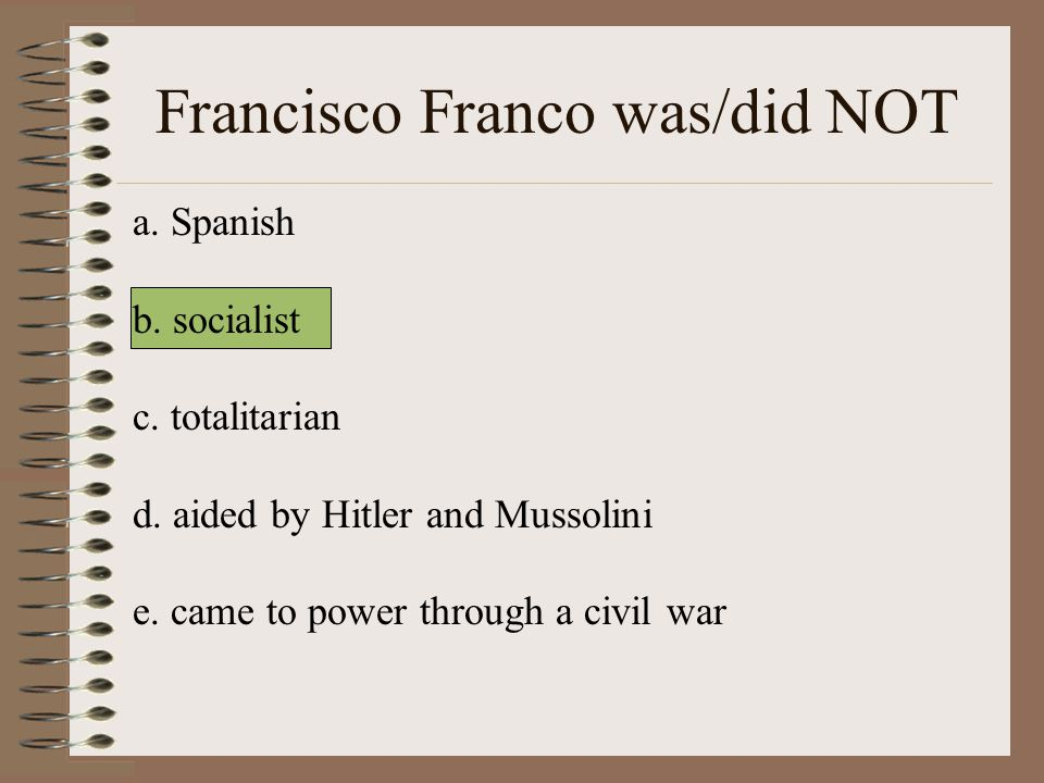 Francisco Franco was/did NOT