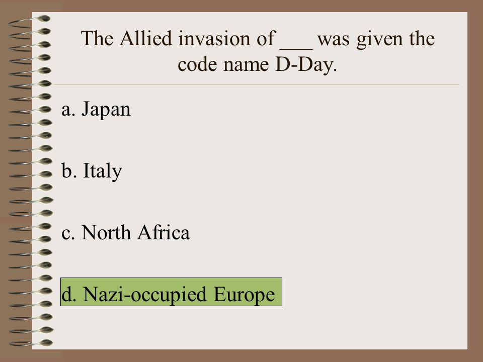 The Allied invasion of ___ was given the code name D-Day.