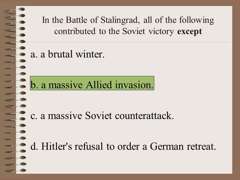 b. a massive Allied invasion. c. a massive Soviet counterattack.