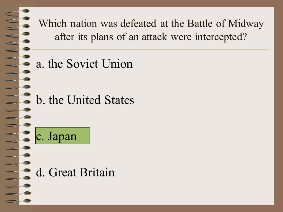 a. the Soviet Union b. the United States c. Japan d. Great Britain