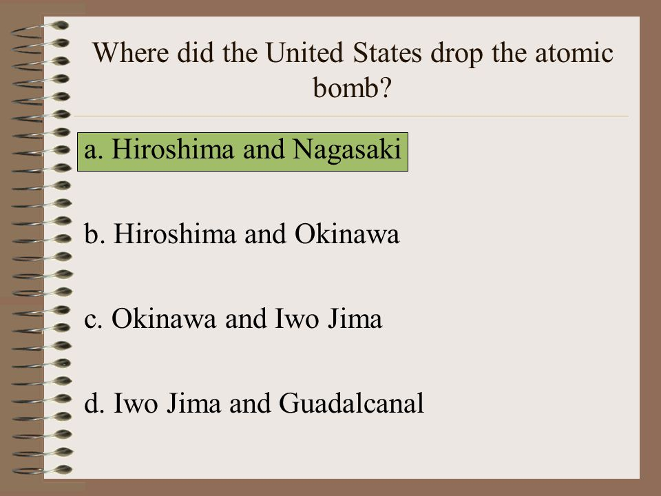 Where did the United States drop the atomic bomb