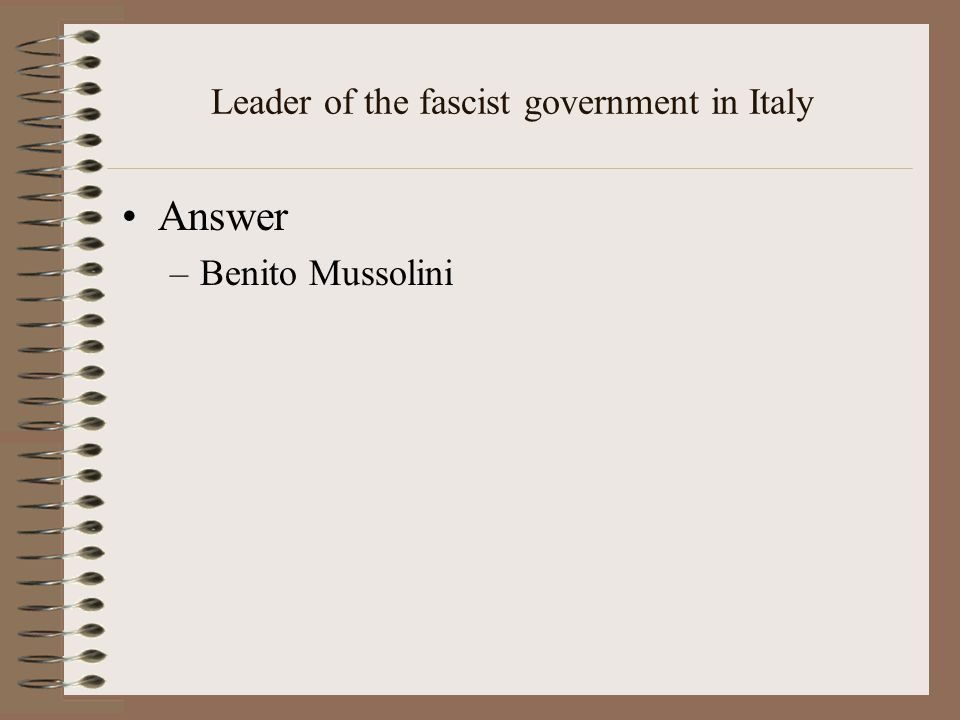 Leader of the fascist government in Italy