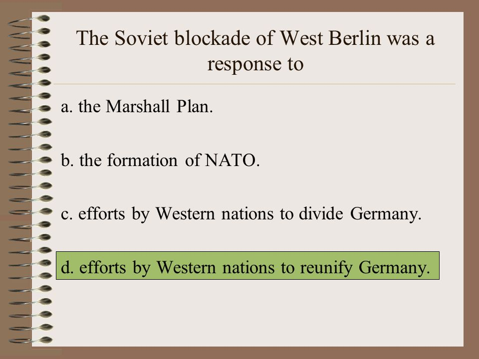The Soviet blockade of West Berlin was a response to