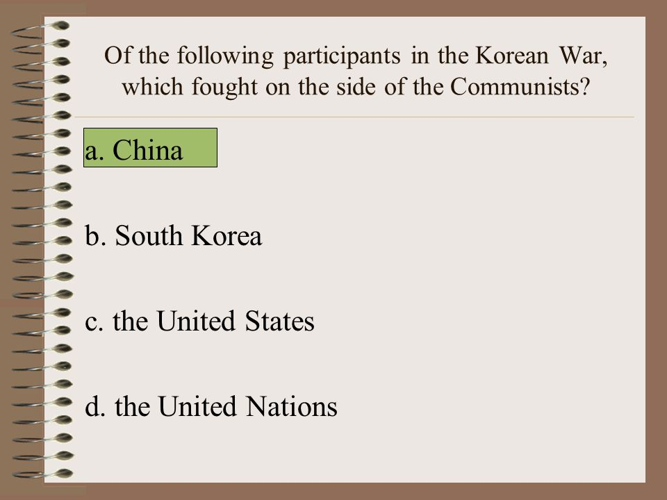 a. China b. South Korea c. the United States d. the United Nations
