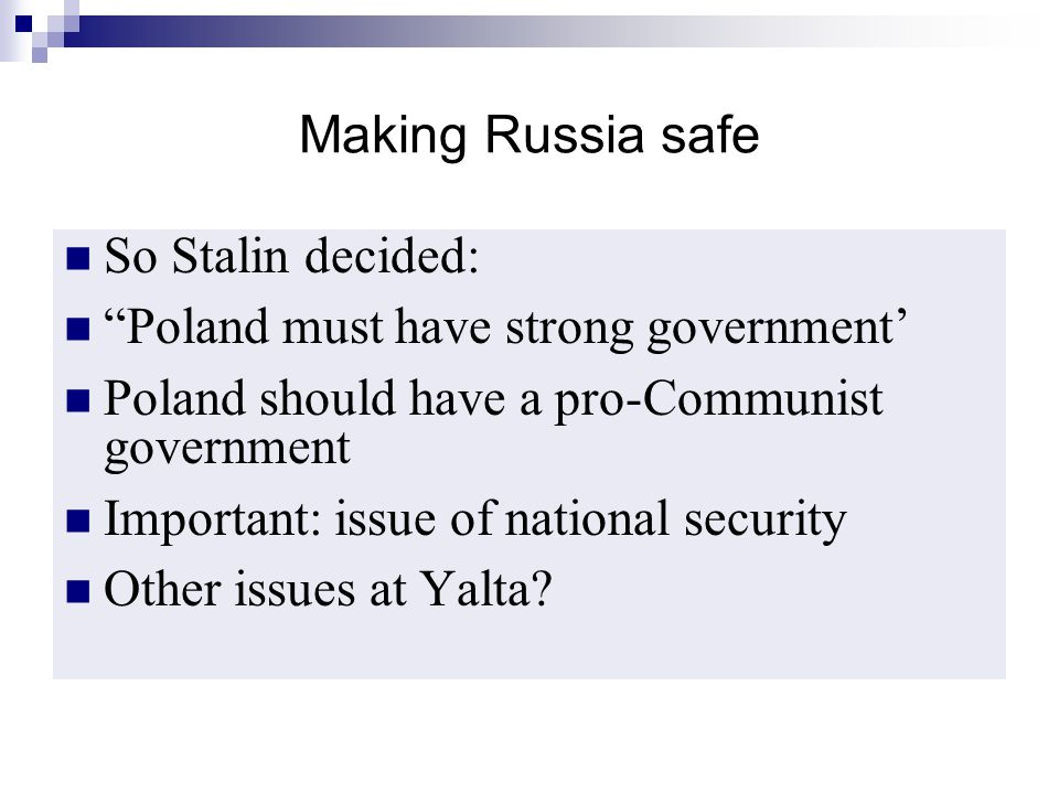 Making Russia safe So Stalin decided: