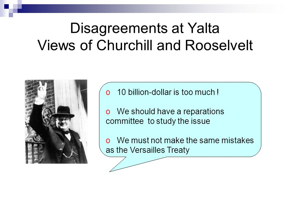 Disagreements at Yalta Views of Churchill and Rooselvelt
