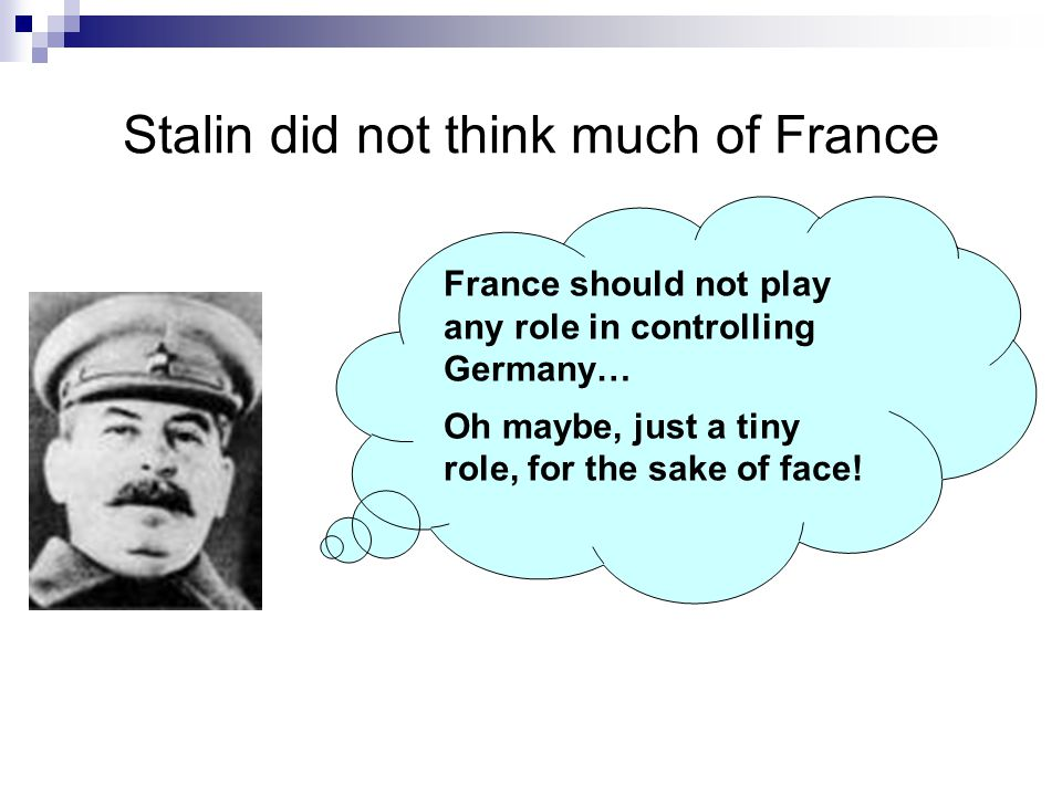 Stalin did not think much of France