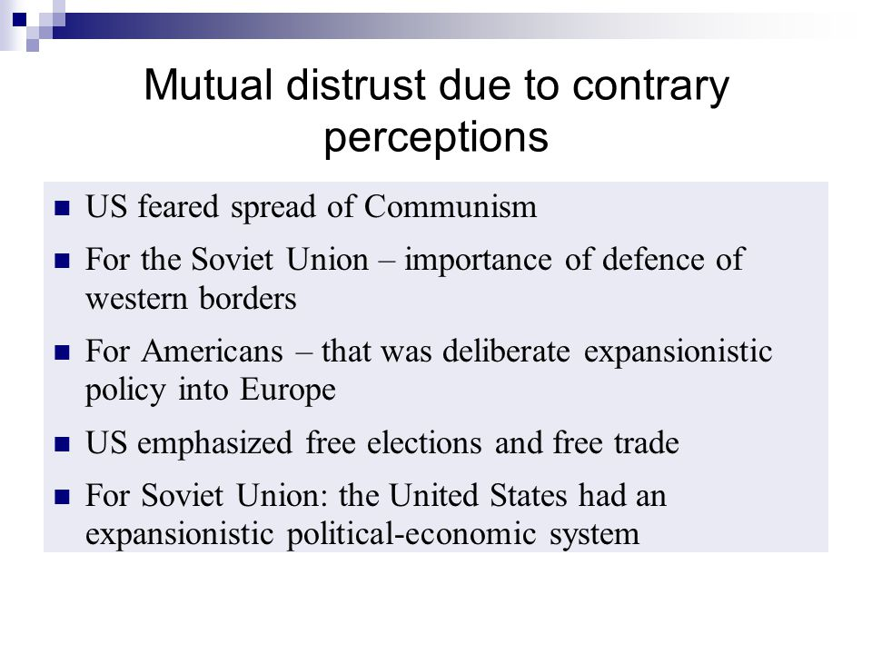 Mutual distrust due to contrary perceptions
