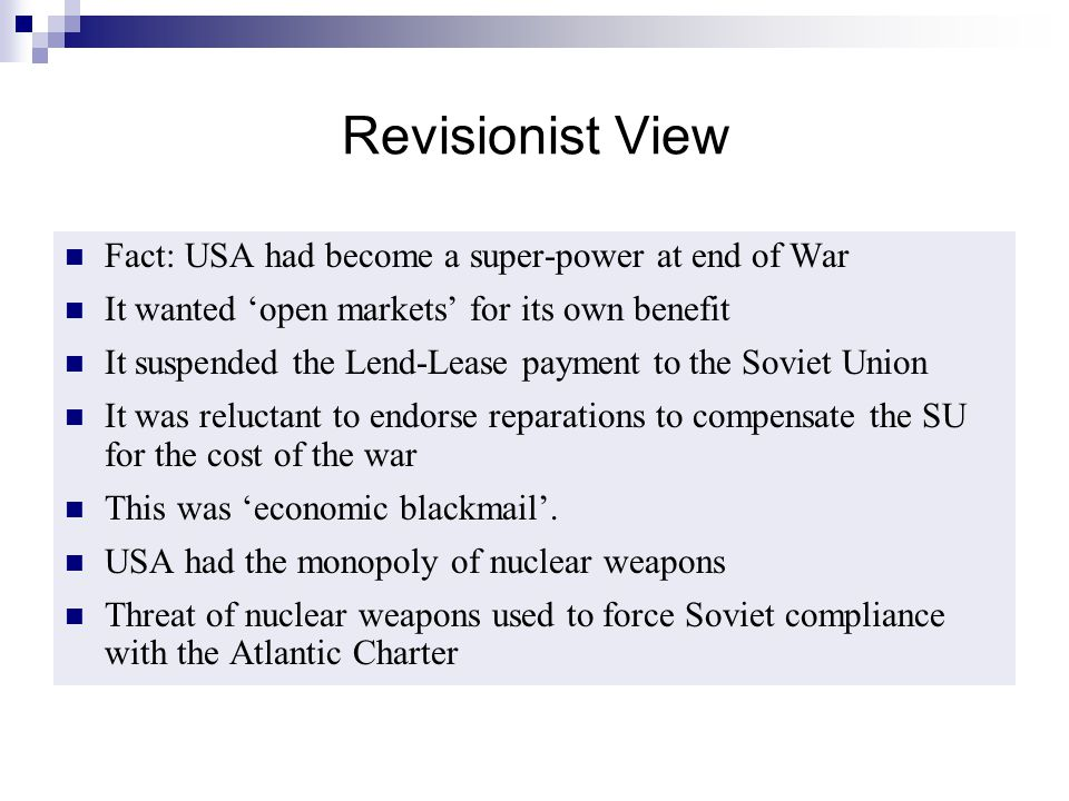 Revisionist View Fact: USA had become a super-power at end of War