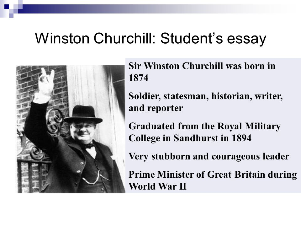 winston churchill 2 essay Essay instructions: i need an essay on winston churchill, he was many things in life such as writer, prime minister, but i will like to focus on his post political life since this is the part that is often ignored please do the intoduction based on his bio.
