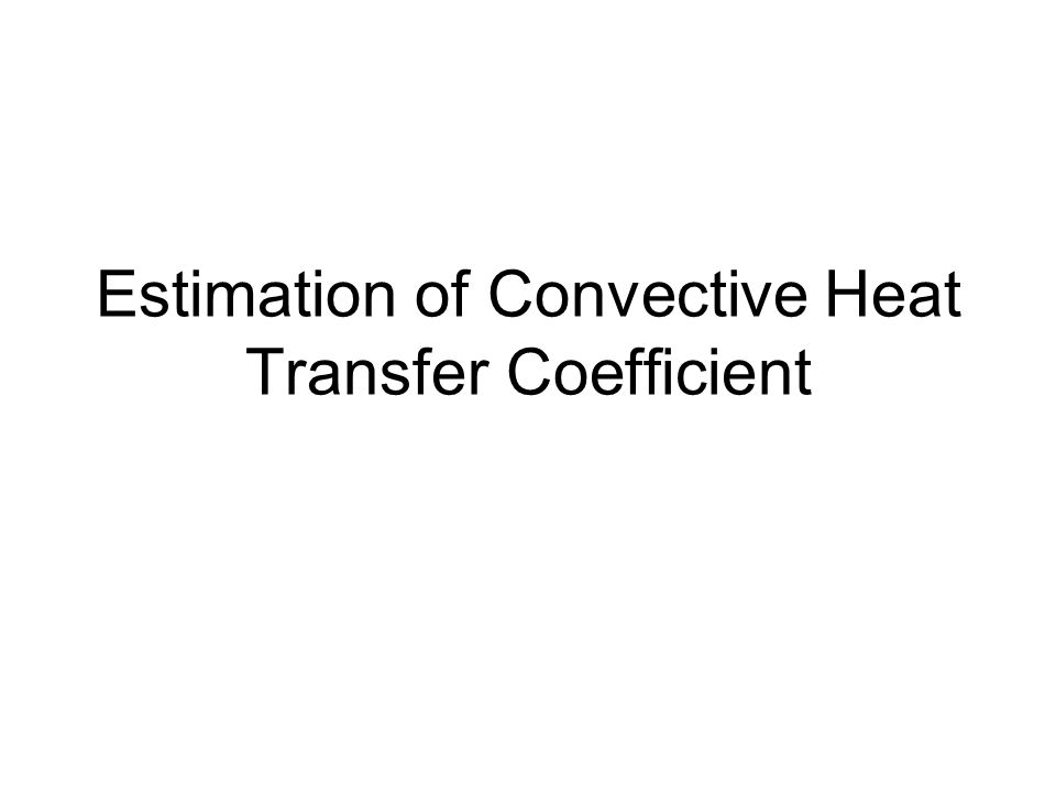 Estimation of Convective Heat Transfer Coefficient