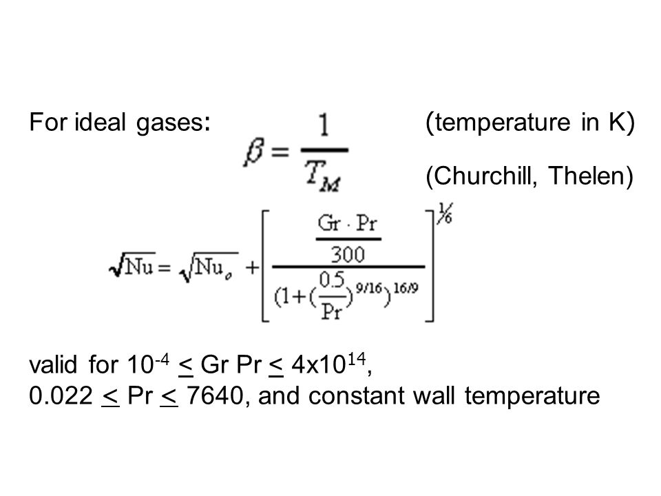 For ideal gases: (temperature in K)