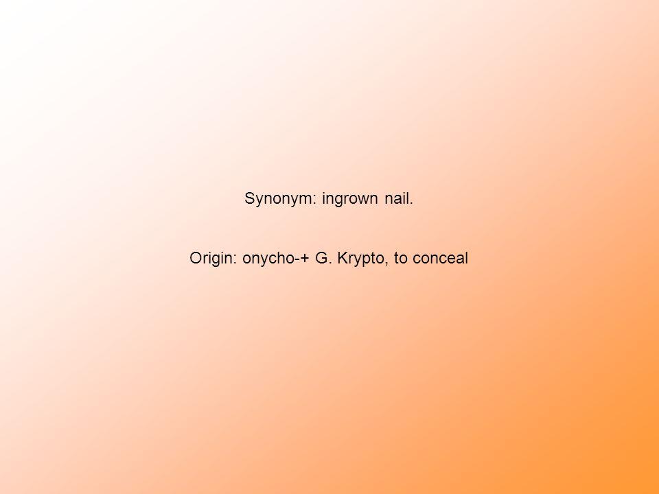 Origin: onycho-+ G. Krypto, to conceal
