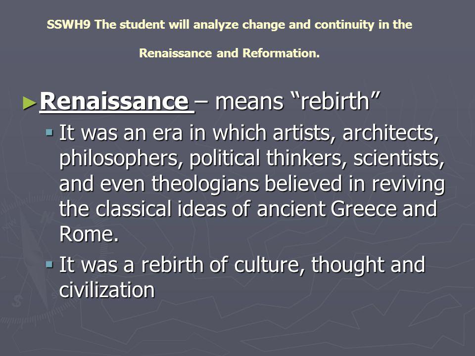 Renaissance – means rebirth