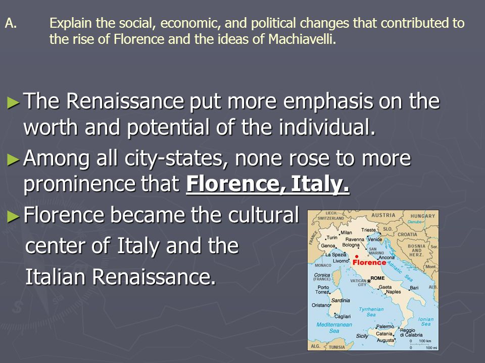 Florence became the cultural center of Italy and the