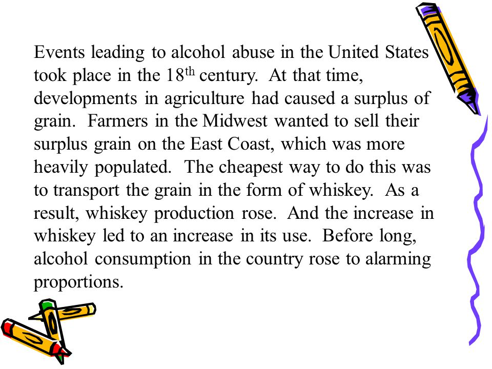 Events leading to alcohol abuse in the United States took place in the 18th century.