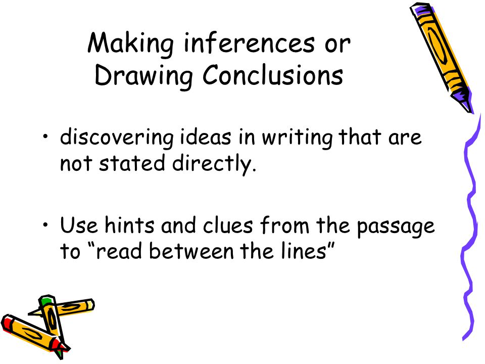 Making inferences or Drawing Conclusions