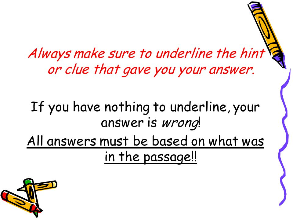 If you have nothing to underline, your answer is wrong!