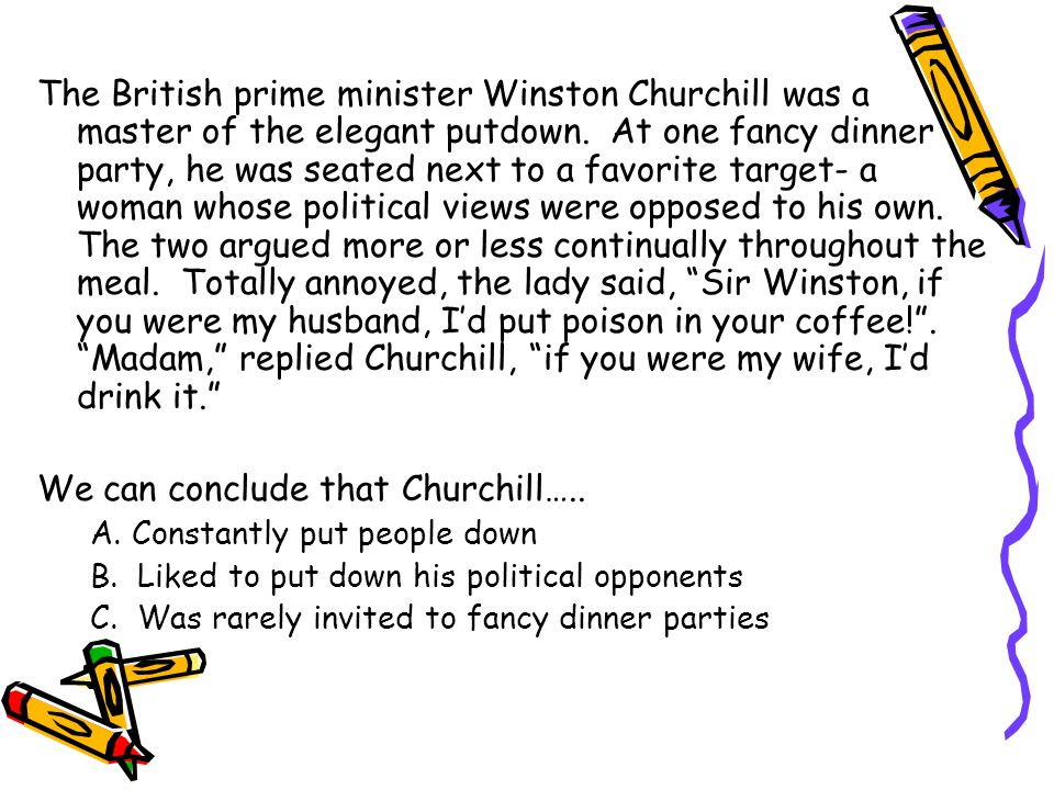 We can conclude that Churchill…..