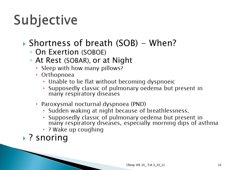 Subjective Shortness of breath (SOB) - When snoring