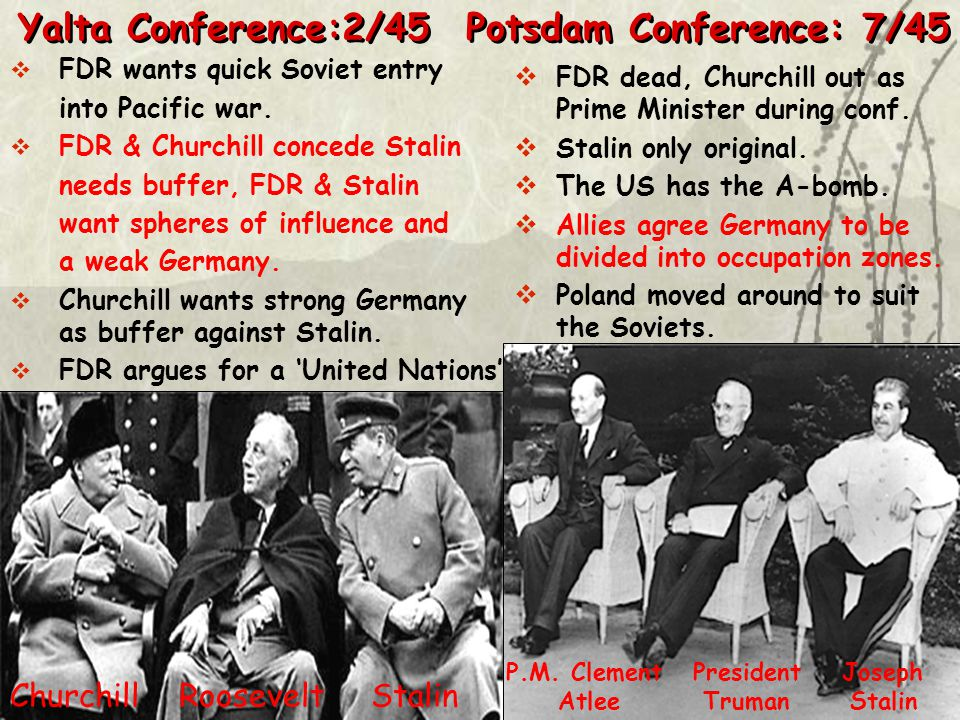 Yalta Conference:2/45 Potsdam Conference: 7/45