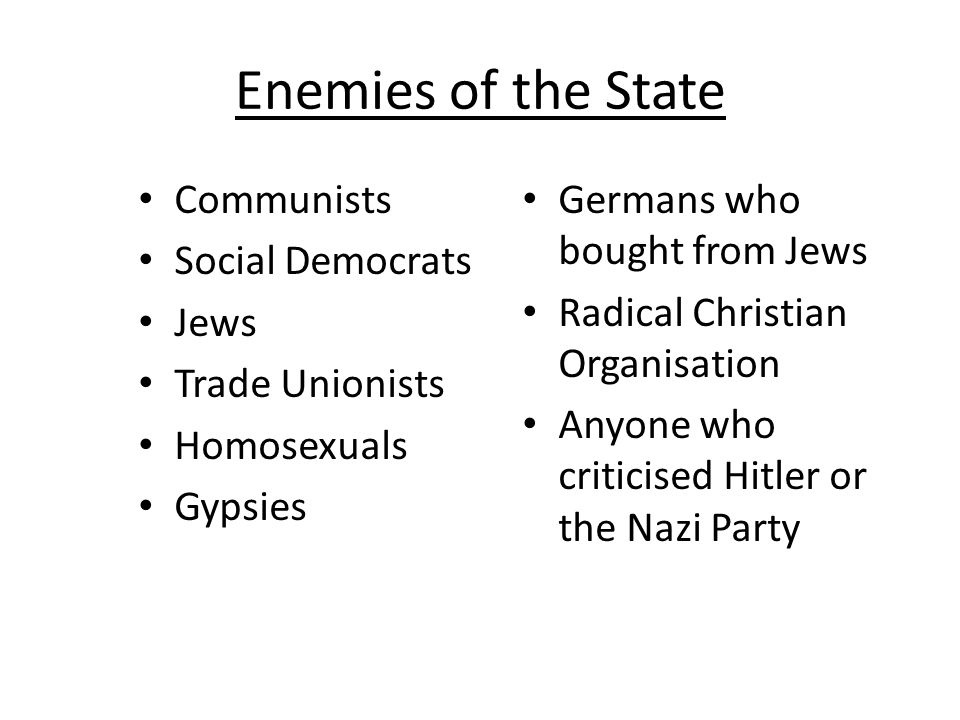 Enemies of the State Communists Social Democrats Jews Trade Unionists