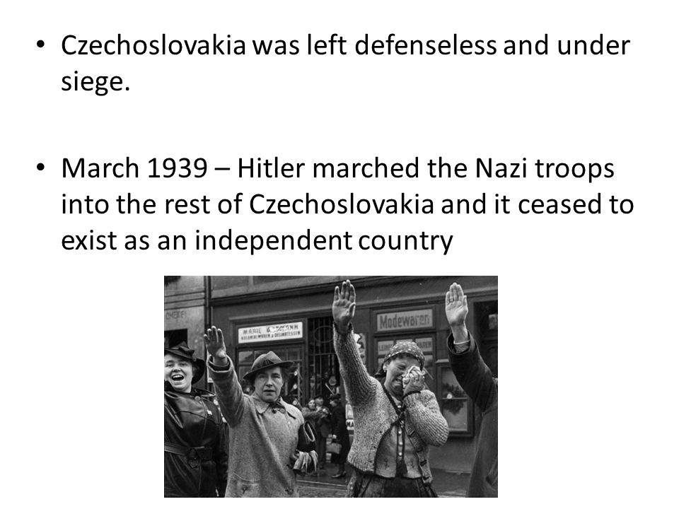 Czechoslovakia was left defenseless and under siege.