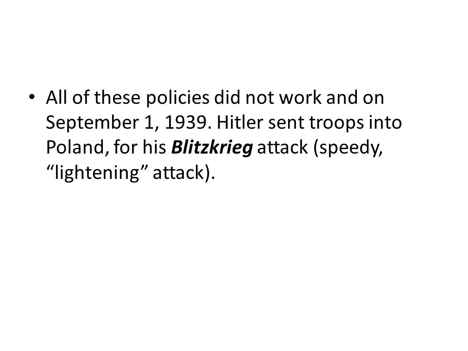 All of these policies did not work and on September 1, 1939
