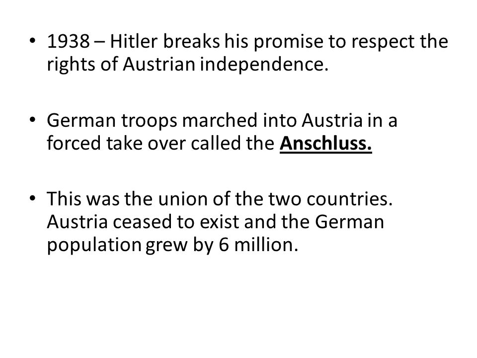 1938 – Hitler breaks his promise to respect the rights of Austrian independence.