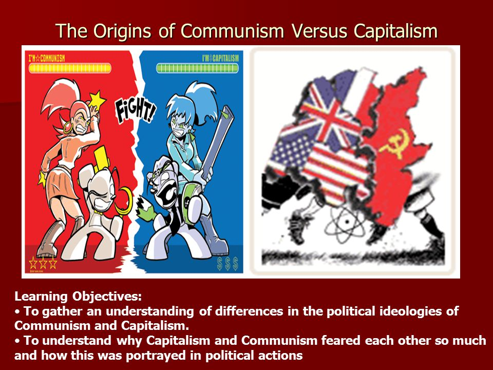 The Origins of Communism Versus Capitalism