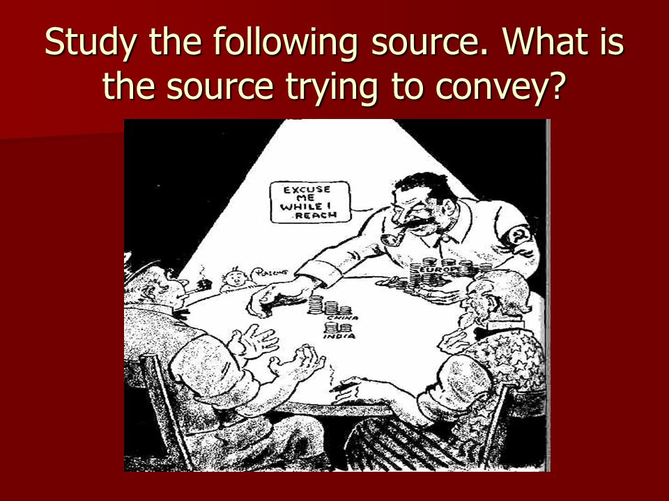 Study the following source. What is the source trying to convey
