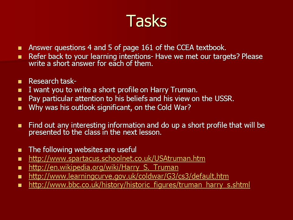Tasks Answer questions 4 and 5 of page 161 of the CCEA textbook.