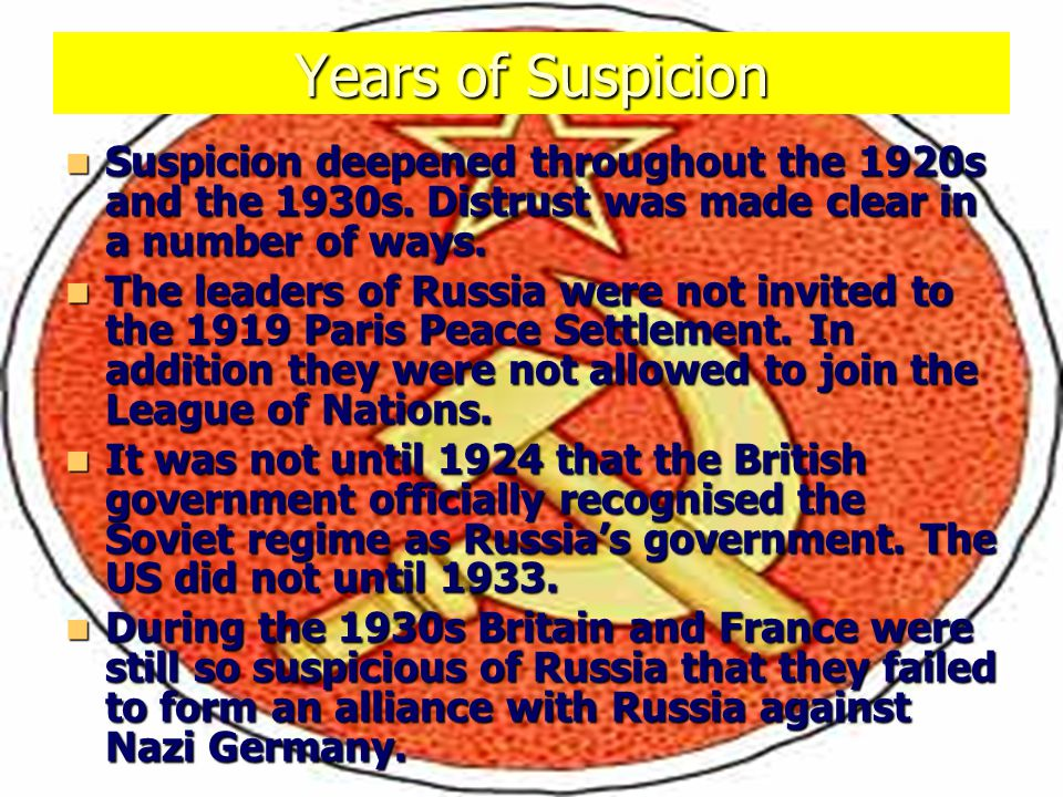 Years of Suspicion Suspicion deepened throughout the 1920s and the 1930s. Distrust was made clear in a number of ways.