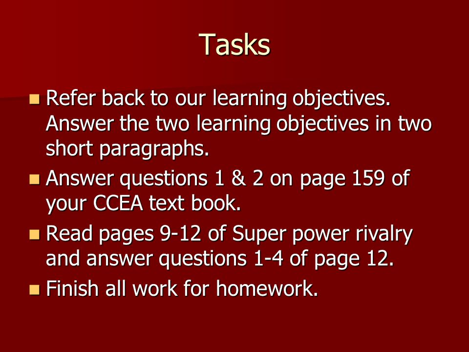 Tasks Refer back to our learning objectives. Answer the two learning objectives in two short paragraphs.