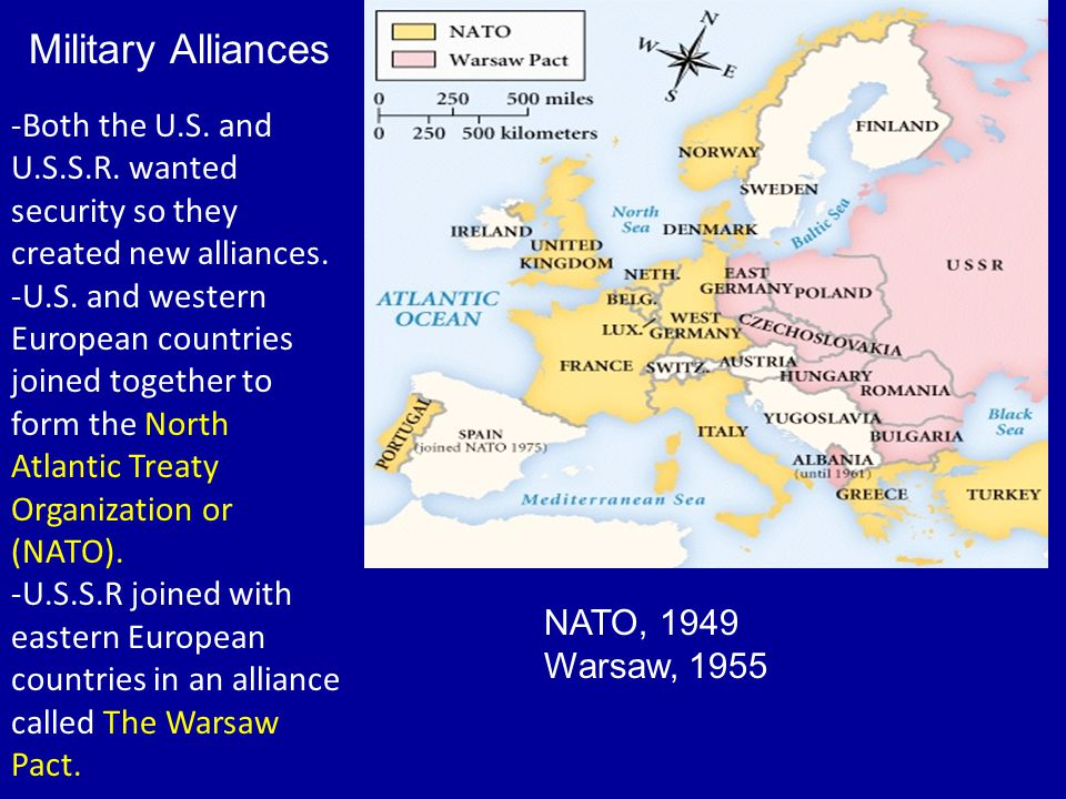 Military Alliances -Both the U.S. and U.S.S.R. wanted
