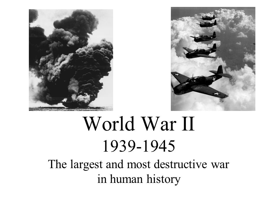 The largest and most destructive war in human history